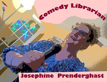 Josephine Prenderghast Comedy Librarian Ahha! Life