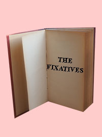 The Fixatives