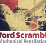 Word Scramble - Mechanical Ventilation