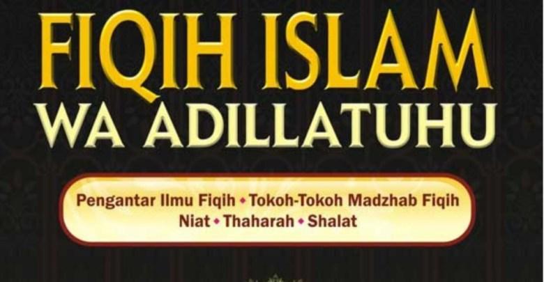 Mengenal Kitab Fiqh Islam wa Adillatuh