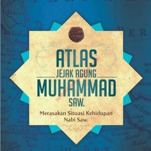 Mengenal Buku Atlas Jejak Agung Muhammad