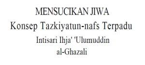 Konsep Tazkiyatun Nafs Intisari Ihya Ulumuddin