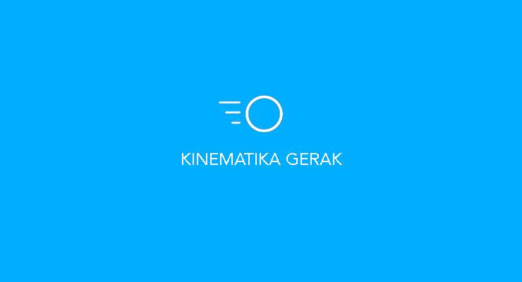 Kinematika Gerak