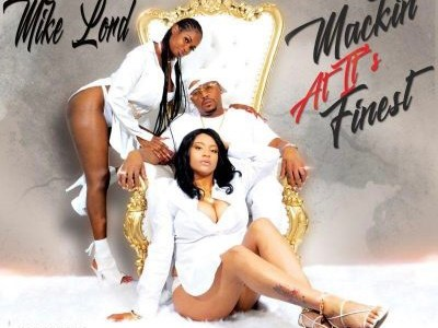 ALBUM : Mike Lord – Mackin At It's Finest