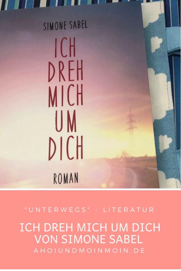 Unterwegs - Literatur ICH DREH MICH UM DICH von Simone Sabel