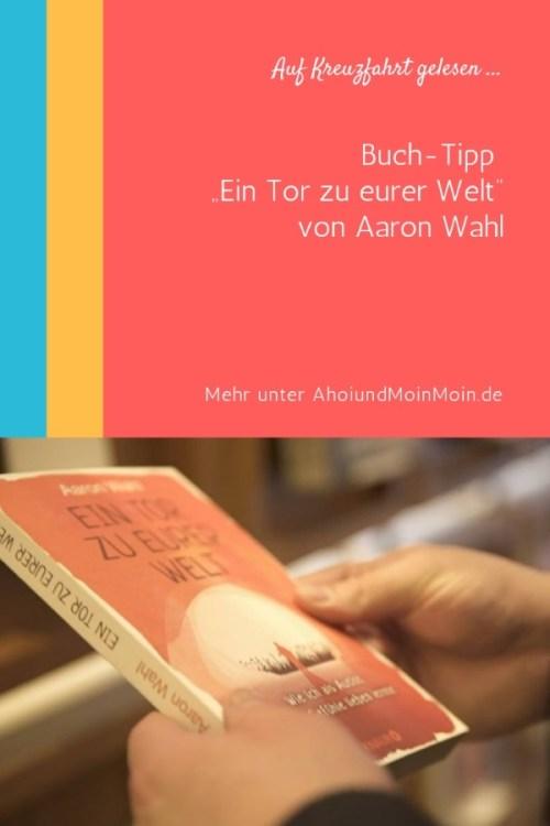 Auf Kreuzfahrt gelesen - Ein Tor zu eurer Welt von Aaron Wahl