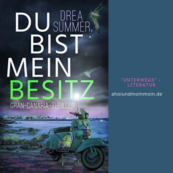 """Im Reisegepäck jeden Kanaren Urlaubers darf das Buch """"Du bist mein Besitz"""" von Drea Summer nicht fehlen."""
