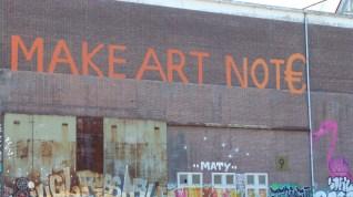 Make Art, Not Note. Seen in Amsterdam - Noord