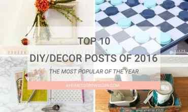 Top 10 DIY/Home Decor Posts of 2016
