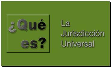 DELITOS: Fundamentos de la jurisdicción universal