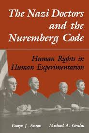 Nazi Doctors & Nuremberg Code_Annas & Grodin