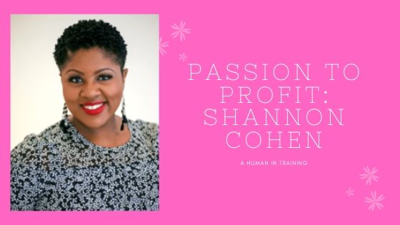 Shannon Cohen for the Passion To Profit Series