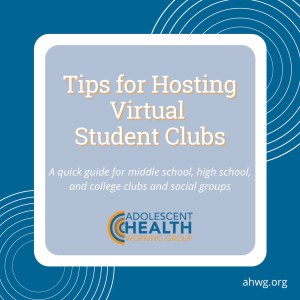 """A graphic image that says, """"Tips for Hosting Virtual Student Clubs. A quick guide for middle school, high school, and college clubs and social groups."""