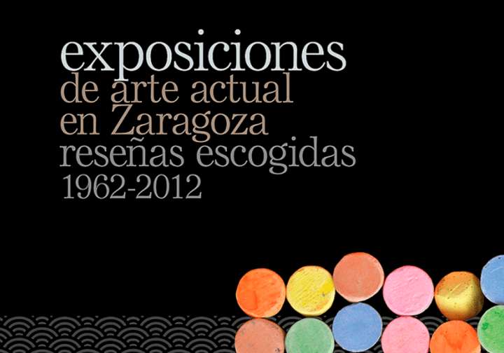 Antología de Ángel Azpeitia. Exposiciones de arte actual en Zaragoza, 1962-2012
