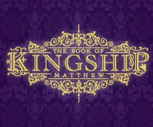 Matthew: The Book of Kingship