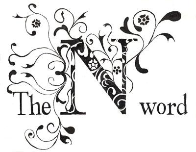 The 'N Word' — source of pride, or prejudice?