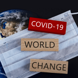 COVID 19 and Our New World: Challenges, Changes and Opportunities