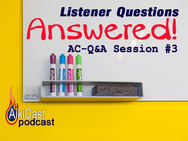 Aikido Podcast listener questions answered