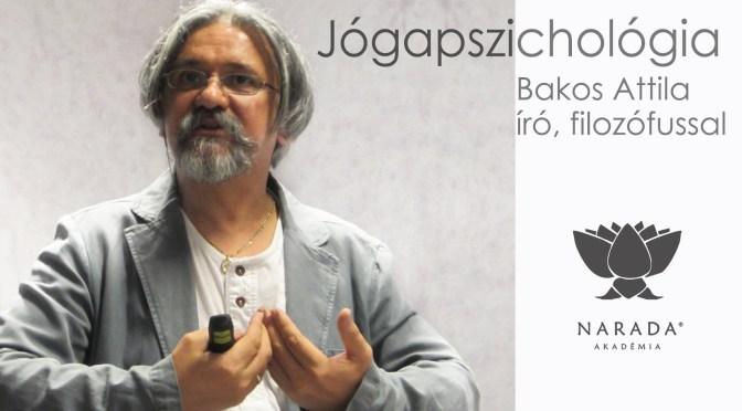 Bakos Attila: Mi is az Elme Valójában c. előadása