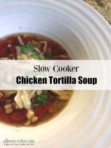 Make this easy chicken tortilla soup in your crockpot or slowcooker. https://aileencooks.com
