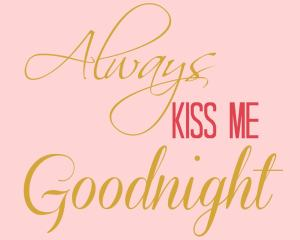 Always Kiss Me Goodnight - FREE Valentine's Day Print from http://aileencooks.com Printable