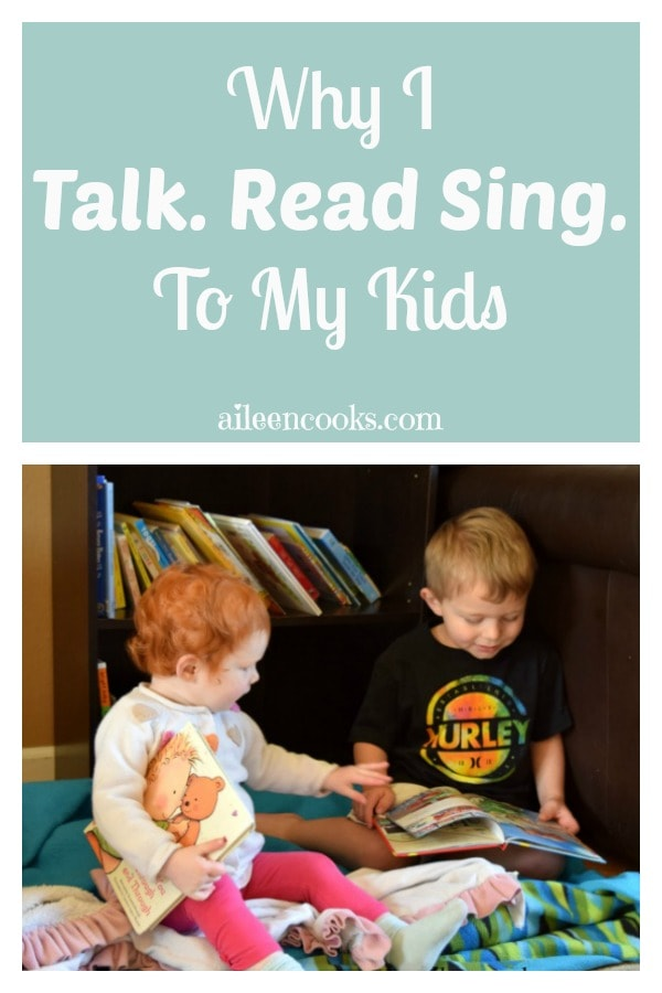 Why I Talk. Read. Sing. with my Kids from aileencooks.com