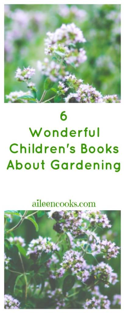 6 books I'm reading my toddler and preschooler about gardening. These are wonderful picture books and a great way to pair reading with starting a spring or fall vegetable garden. https://aileencooks.com