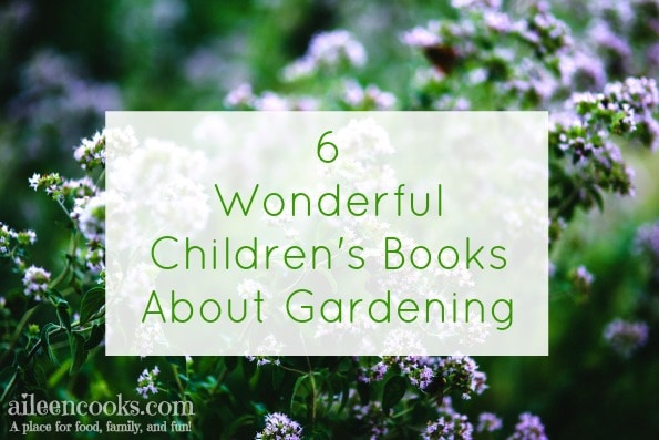 6 books I'm reading my toddler and preschooler about gardening. These are wonderful picture books and a great way to pair reading with starting a spring or fall vegetable garden. http://aileencooks.com