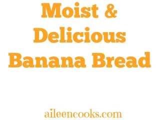 Moist and Delicious Banana Bread