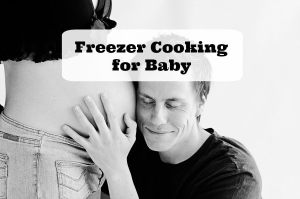 Freezer Cooking for Baby