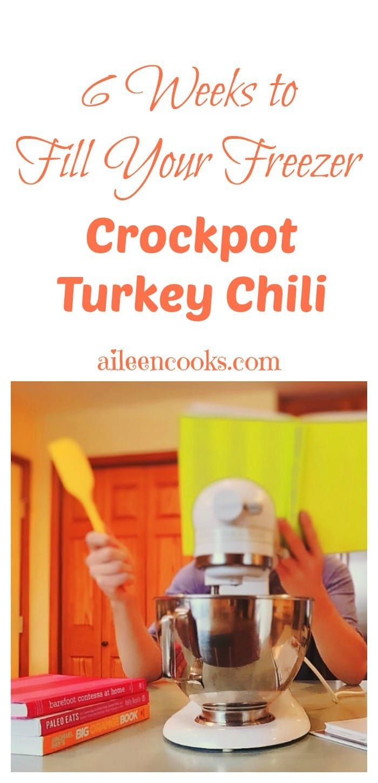 6 Weeks to Fill Your Freezer: Week 6. Freezer Friendly Crockpot Turkey Chili. Healthy Meal. Slow cooker Freezer Recipe.