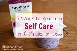 5 Ways to Practice Self-Care in 10 Minutes or Less