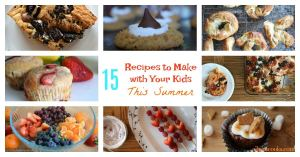 15 Recipes to Make With your kids this summer. Get your kids in the kitchen with these 15 fun cooking with kids recipes!