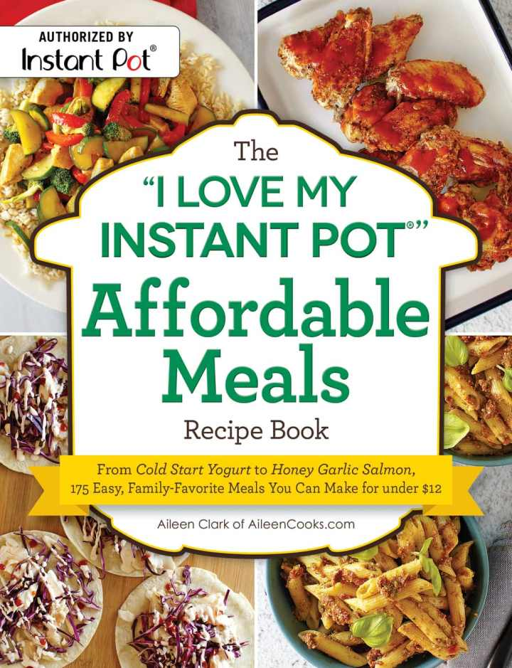 """Front cover of The """"I Love My Instant Pot"""" Affordable Meals Recipe Book."""