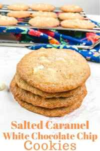 """A stack of salted caramel cookies with cookies cooling on the rack in the background and the words """"salted caramel white chocolate chip cookies"""""""