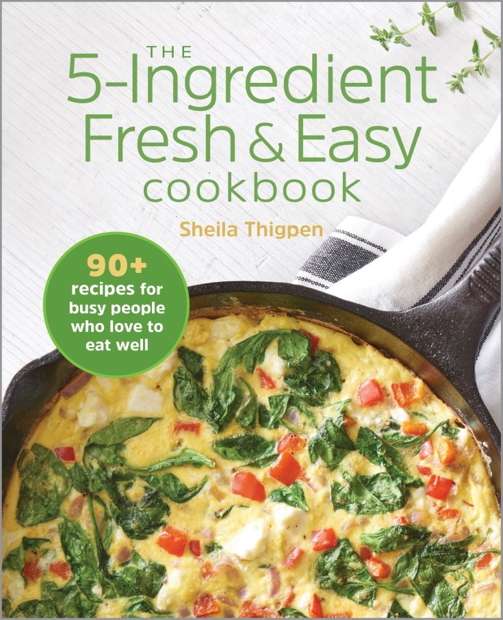 The 5-Ingredient Fresh and Easy Cookbook by Sheila Thigpen