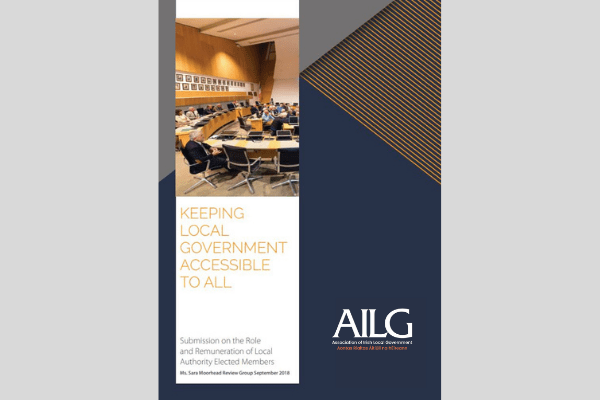 Keeping Local Government Accessible to all AILG's Policy Submission on the Role and Remuneration of Local Authority Elected Members