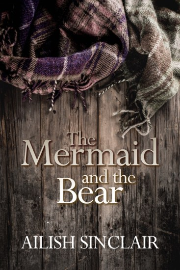Cover of Ailish Sinclair's novel 'The Mermaid and the Bear'