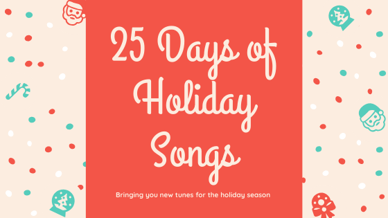 """Read more about the article Help Wanted: 2019's """"25 Days of Holiday Songs"""" Challenge"""
