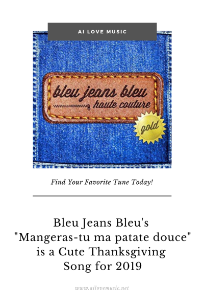 """Pin for """"Bleu Jeans Bleu's """"Mangeras-tu ma patate douce"""" is a Cute Thanksgiving Song for 2019"""""""