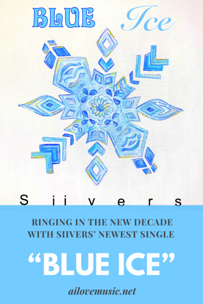 """Pin Image for Ringing in the New Decade with Siivers' Newest Single """"Blue Ice"""""""