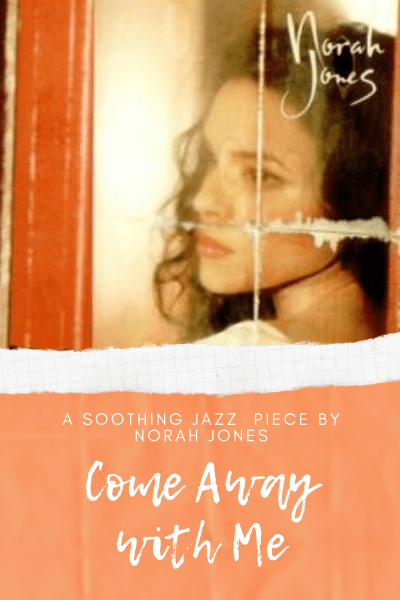 """Pin for """"Come Away with Me"""": A Soothing Jazz  Piece by Norah Jones"""