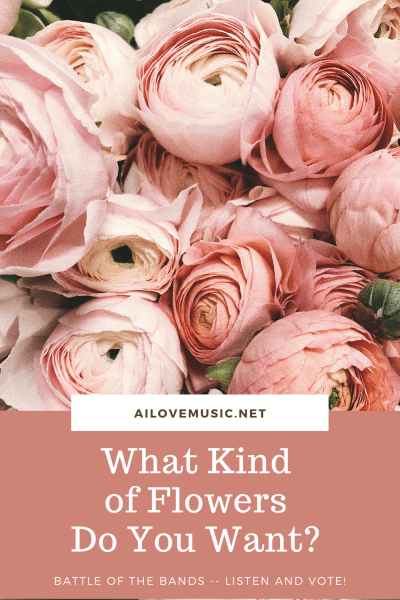 What Kind of Flowers Do You Want?