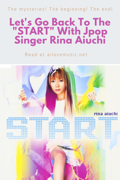 """Let's Go Back To The """"START"""" With Jpop Singer Rina Aiuchi"""