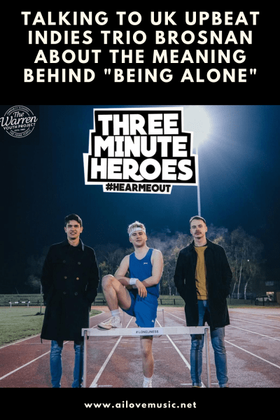 """Talking to UK Upbeat Indies Trio Brosnan About the Meaning Behind """"Being Alone"""""""