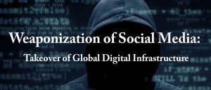 Weaponization of Social Media