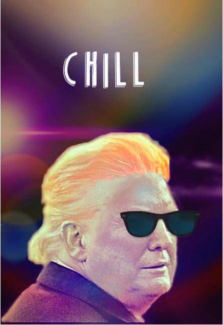 chill trump