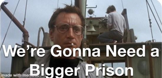 bigger prison