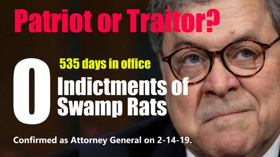 Bill Barr 535 days no indictments