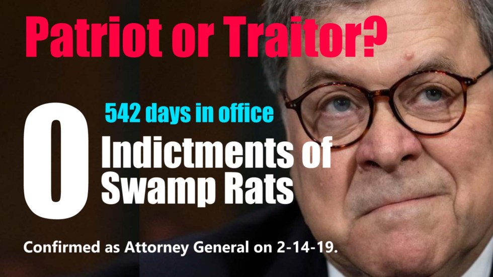 Bill Barr 542 days no indictments